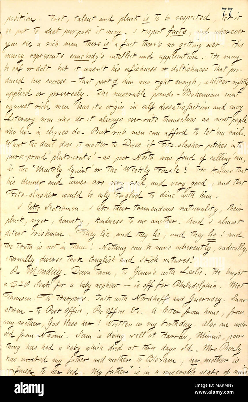 Regarding the Bohemian attitude about rich men.  Transcription: [com]position. Tact, talent and pluck is to be respected, let it be put to what purpose it may. I respect facts, and wherever you see a rich man there is a fact there's no getting over. His money represents somebody's intellect and application. He may be oaf or dolt but it wasn ?t his oafishness or doltishness that produced his success  ? that part of him was right enough, whether rightly applied or perversely. The miserable pseudo-Bohemian cant against rich men has its origin in self dissatisfaction and envy. Literary men who do  - Stock Image