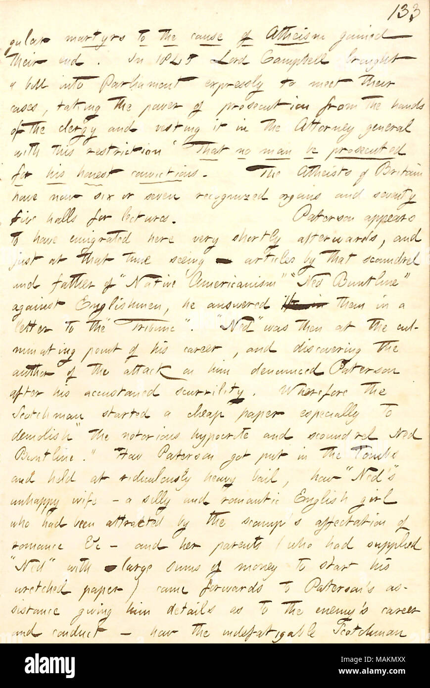 Regarding Thomas Paterson, who works with him on the European.  Transcription: [sin]gular martyrs to the cause of Atheism gained their end. In 1845 Lord Campbell brought a bill into Parliament expressly to meet their cases, taking the power of prosecution from the hands of the clergy and vesting it in the Attorney general with this restriction ?ǣThat no man be prosecuted for his honest convictions. The Atheists of Britain have now six or seven recognized organs and seventy five halls for lectures. [Thomas] Paterson appears to have emigrated here very shortly afterwards, and just at that time s - Stock Image