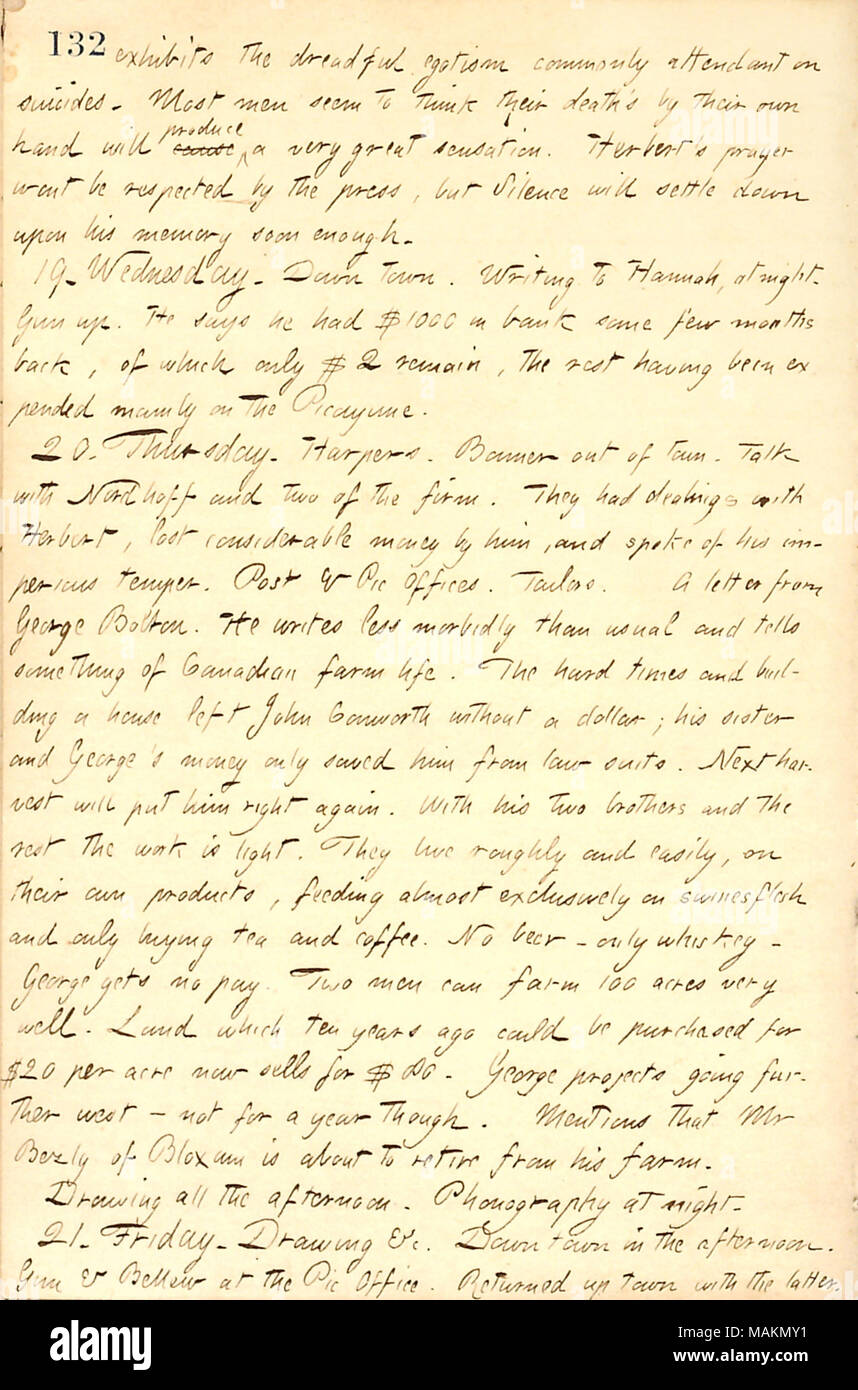 Describes a letter from George Bolton, in which he writes about his farm in Canada.  Transcription: exhibits the dreadful egotism commonly attendant on suicides. Most men seem to think their death's by their own hand will cause produce a very great sensation. [Henry William] Herbert's prayer wont be respected by the press, but Silence will settle down upon his memory soon enough. 19. Wednesday. Down town. Writing to Hannah [Bennett], at night. [Robert] Gun up. He says he had $1000 in bank some few months back, of which only $2 remain, the rest having been expended mainly on the Picayune. 20. T - Stock Image