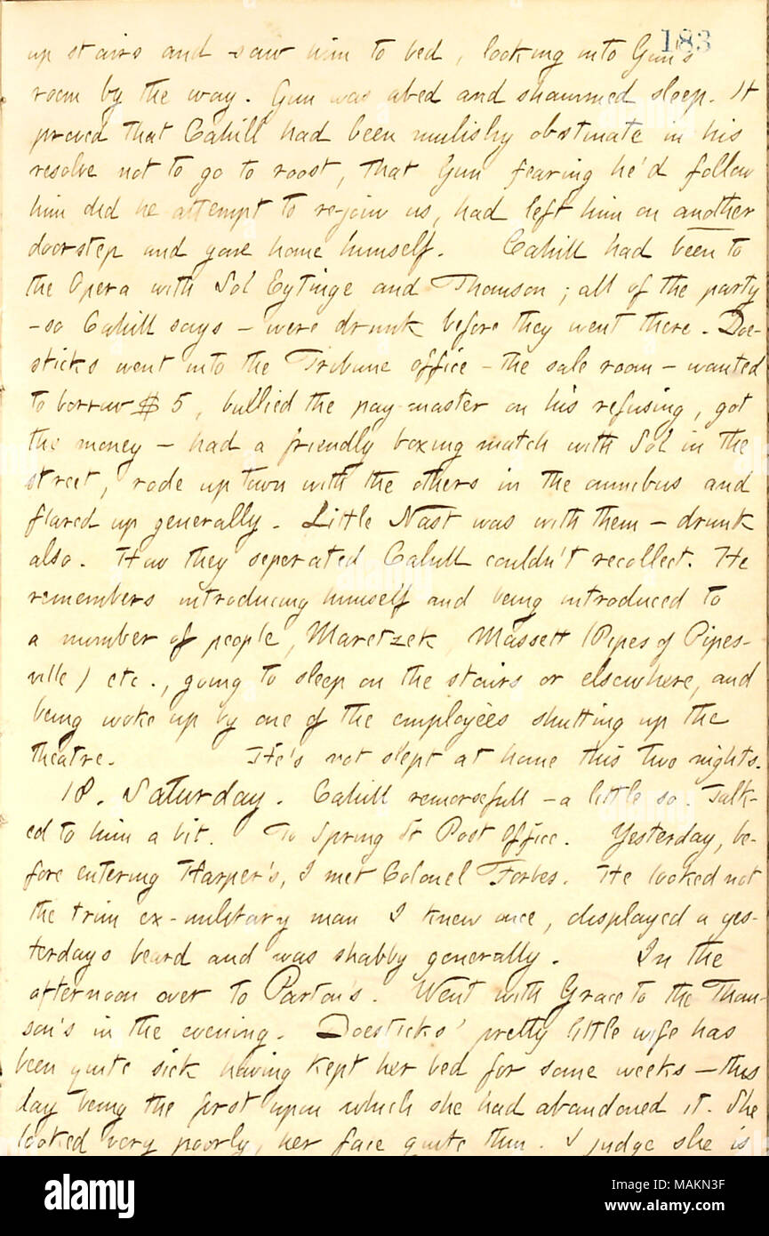Regarding Frank Cahill's night out at the opera with friends.  Transcription: up stairs and saw him [Frank Cahill] to bed, looking into [Bob] Gun ?s room by the way. Gun was abed and shammed sleep. It proved that Cahill had been mulishly obstinate in his resolve not to go to roost, that Gun fearing he ?d follow him did he attempt to rejoin us, had left him on another doorstep and gone home himself. Cahill had been to the Opera with Sol Eytinge and [Mortimer] Thomson; all of the party  ? so Cahill says  ? were drunk before they went there. Doesticks went into the Tribune office  ? the sale room - Stock Image