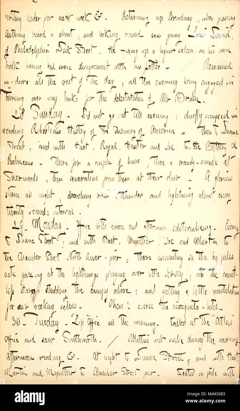 Mentions working, reading, and witnessing a storm.  Transcription: writing leader for next week &c. Returning up Broadway, when passing Anthony heard a shout, and looking round saw young Louis David, of Philadelphia Dock Street. He fixing up a liquor saloon on his own hook having had some disagreement with his father. / Remained in-doors all the rest of the day, all the evening being engaged in turning over my books for the delectatation of Mr [Charles F.] Brown. 28 Sunday. Did not go out till evening: chiefly occupied in reading [William] Robertsons History of the Discovery of America. Then t - Stock Image