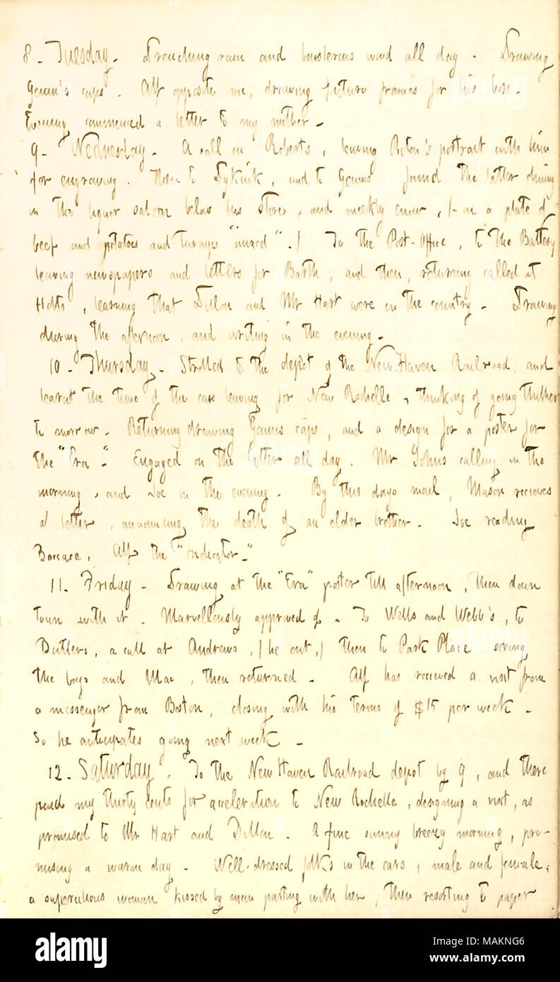 Mentions that Alfred Waud accepted a job in Boston at the rate of $15 per week.  Transcription: 8. Tuesday. Drenching rain and boisterous wind all day. Drawing [John N.] Genin ?s caps. Alf [Waud] opposite me, drawing picture frames for his boss. Evening commenced a letter to my mother [Naomi Butler Gunn]. 9. Wednesday. A call on [William] Roberts, leaving [Thomas] Picton ?s portrait with him for engraving. Then to Dykink, and to Genins, found the latter dining in the liquor saloon below his store, and meekly enow, ( ?on a plate of beef and potatoes and turnips ?ǣmixed. ?) To the Post-Office, t - Stock Image
