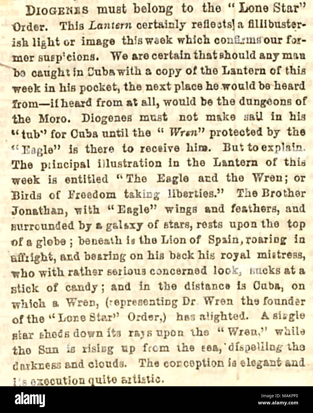 Enclosed newspaper clipping commenting on a Lantern illustration supporting the Lone Star Association in a mission to invade Cuba, likely drawn by Thomas Butler Gunn.  Transcription: DIOGENES must belong to the ?ǣLone Star ? Order. This Lantern certainly reflects a fillibusterish light or image this week which confirms our former suspicions. We are certain that should any man be caught in Cuba with a copy of the Lantern of this week in his pocket, the next place he would be heard from ?if heard from at all, would be the dungeons of the Moro. Diogenes must not make sail in his ?ǣtub ? for Cuba  - Stock Image