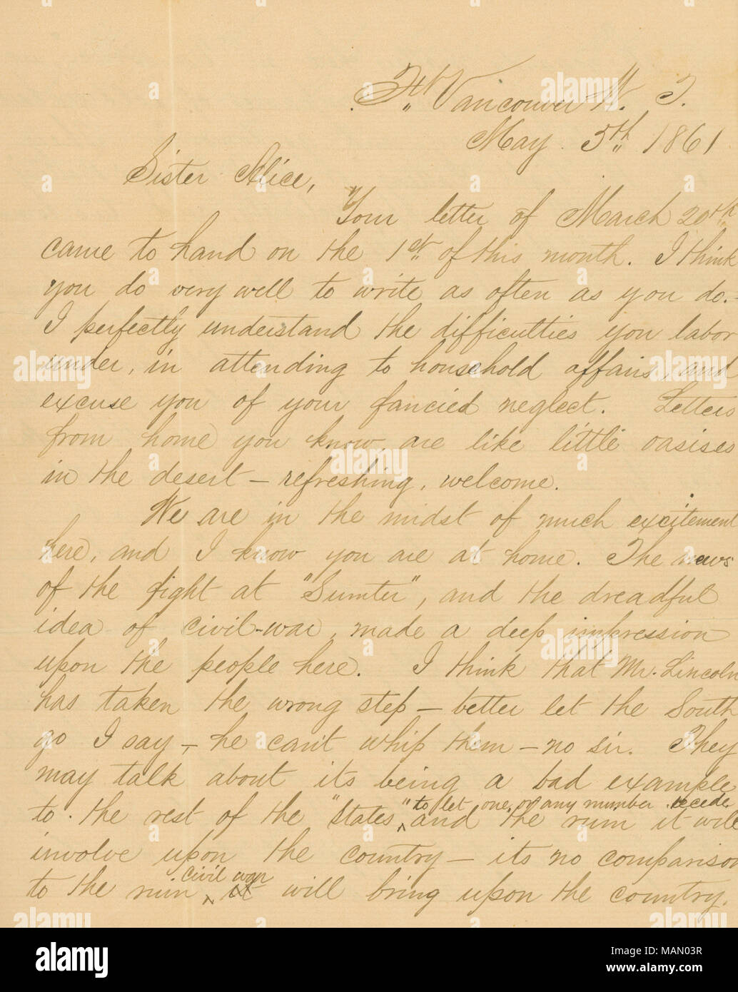 Comments on the fight at Fort Sumter and the beginning of the Civil War. Expresses his opinion that it would be better to let the South go. States, 'I feel alarmed for you all because St. Louis is likely to be the scene of much tumult and riot.' Title: Letter signed Alex [Alexander Badger], Ft. Vancouver, W.T. [Washington Territory], to his sister Alice [Alice E. Cayton], May 5, 1861  . 5 May 1861. Badger, Alexander, 1840-1917 - Stock Image