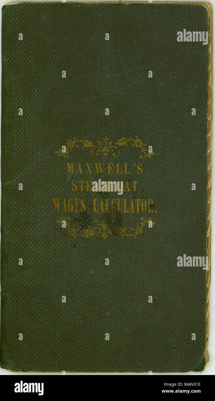 title steamboat wages calculator published by maxwell and co louisville kentucky november 1 1857 1 november 1857 maxwell and company
