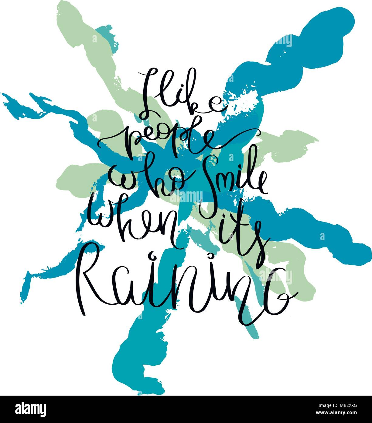 I Like People Who Smile When It Is Raining. Hand Drawn Motivation Quote.  Creative Vector Typography Concept For Design And Printing. Ready For Cards,