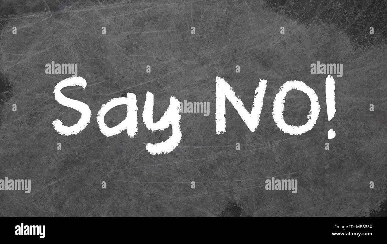 SAY NO written in chalk on blackboard - Stock Image