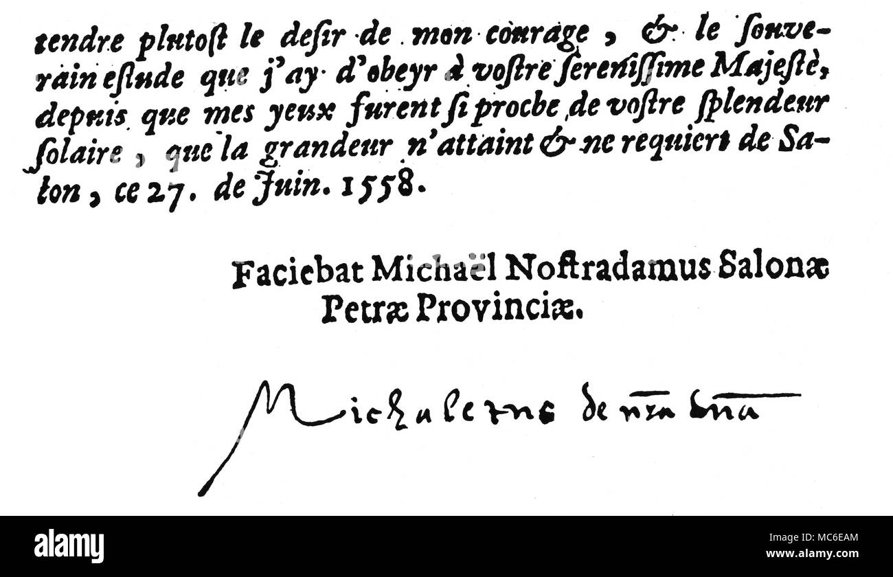 NOSTRADAMUS - SIGNATURE The personal signature of Nostradamus, at the termination of his dedication to King Henri II of France, in the second part of his Popheties.   One observes that in the signature, the proper name breaks down into the short forms, nsa dma, or 'nostra domina' a reminder that Nostradame, is an ungramatical combination of French and Latin.  The name appears to have been adopted at the conversion of the Jewish family to Christianity, in about 1455, when Pierre adopted the name, de Nostredame.  Michel de Nostradame (sic) adopted the familiar name (along with the variant Nostra - Stock Image