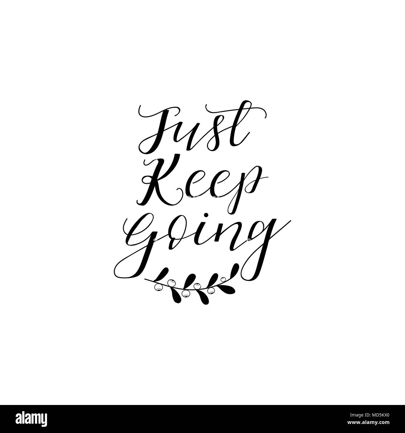 Just Keep Going Lettering Inspirational And Motivational Quotes
