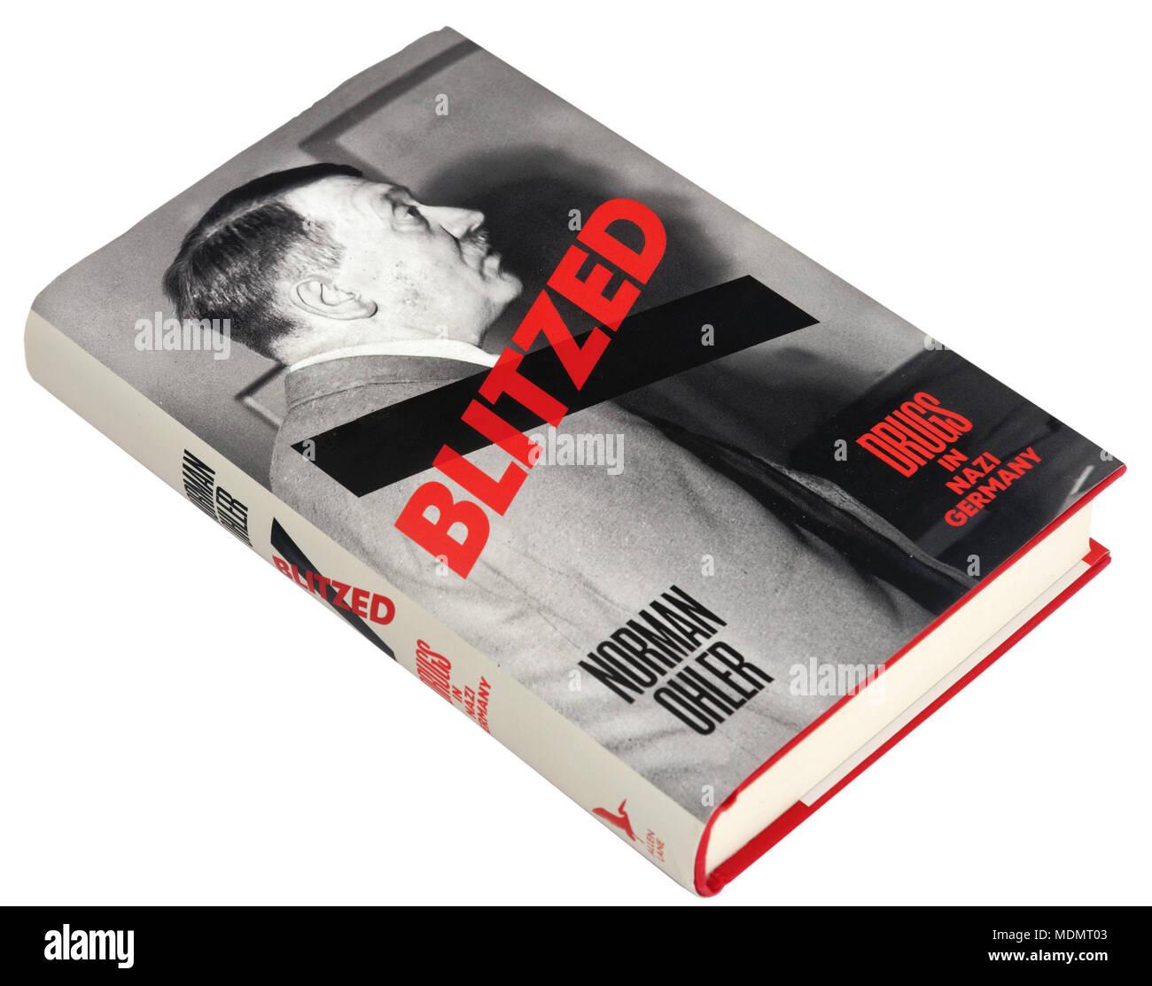 Blitzed by Norman Ohler Stock Photo: 180552067 - Alamy