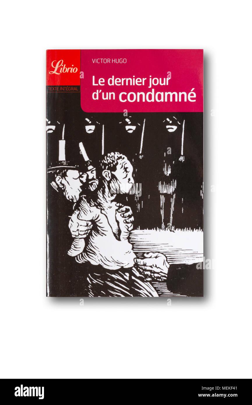 """Le Dernier Jour d'un condamné"" (The Last Day of a Condemned Man) short novel by Victor Hugo Stock Photo"