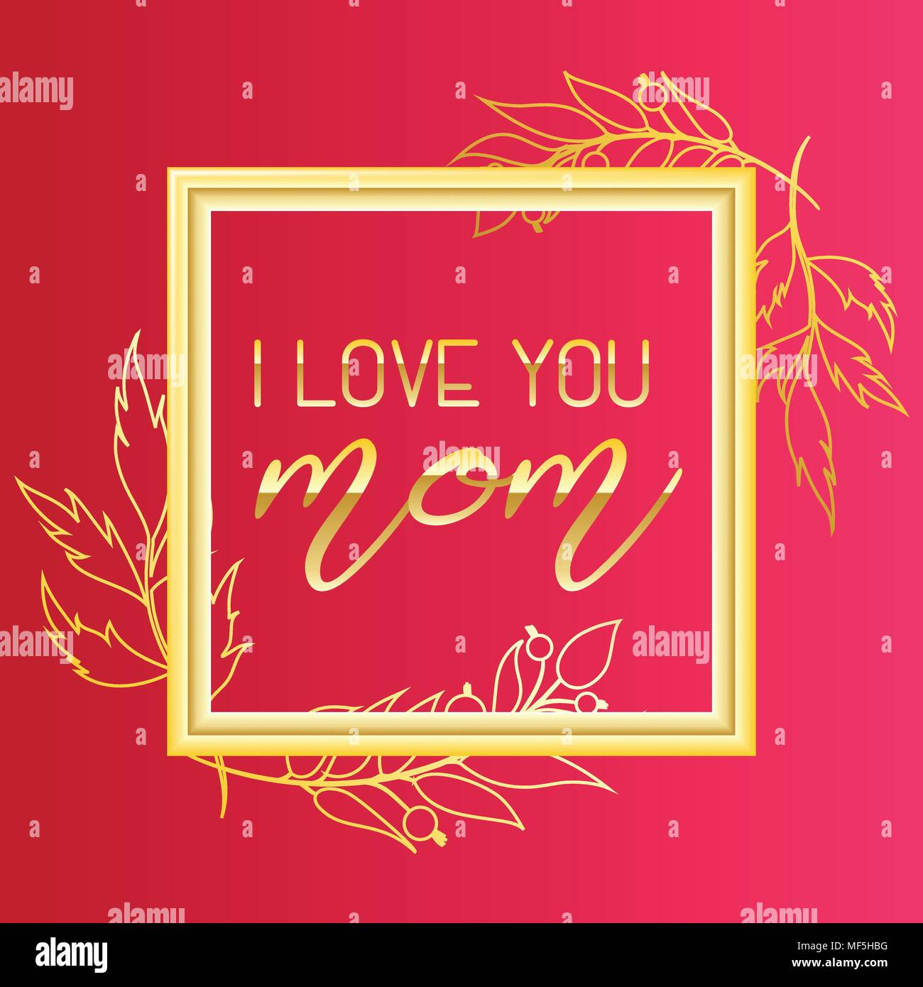 I Love You Mom Text Design In Realistic Gold Frame Style For Happy