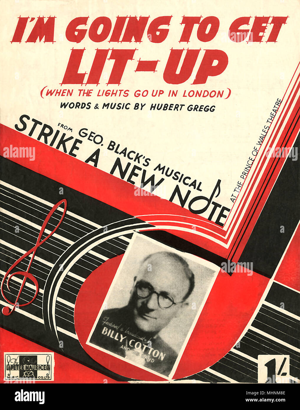 'I'm going to get lit up when the light go up in London' - Music Sheet Cover, words and music by Hubert Gregg from Geo. Black's Musical Strike a new note. Featured and broadcast by Billy Cotton and his band. An illustration of notes and music bars with a photo of Billy Cotton on the middle bottom.     Date: circa 1943 - Stock Image