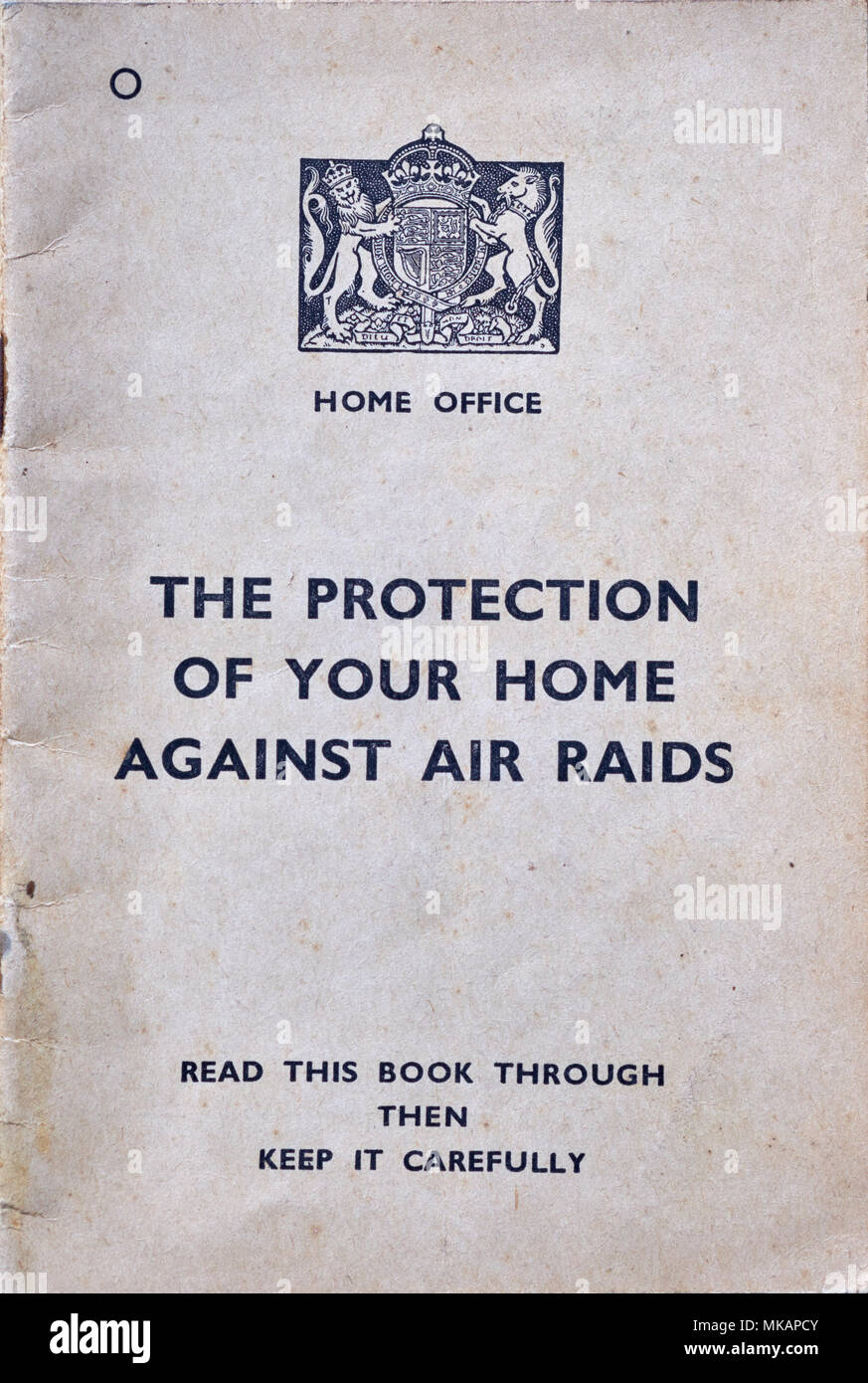 THE PROTECTION OF YOUR HOME AGAINST AIR RAIDS, HOME OFFICE, SECOND WORLD WAR, BRITAIN, BRITISH - Stock Image