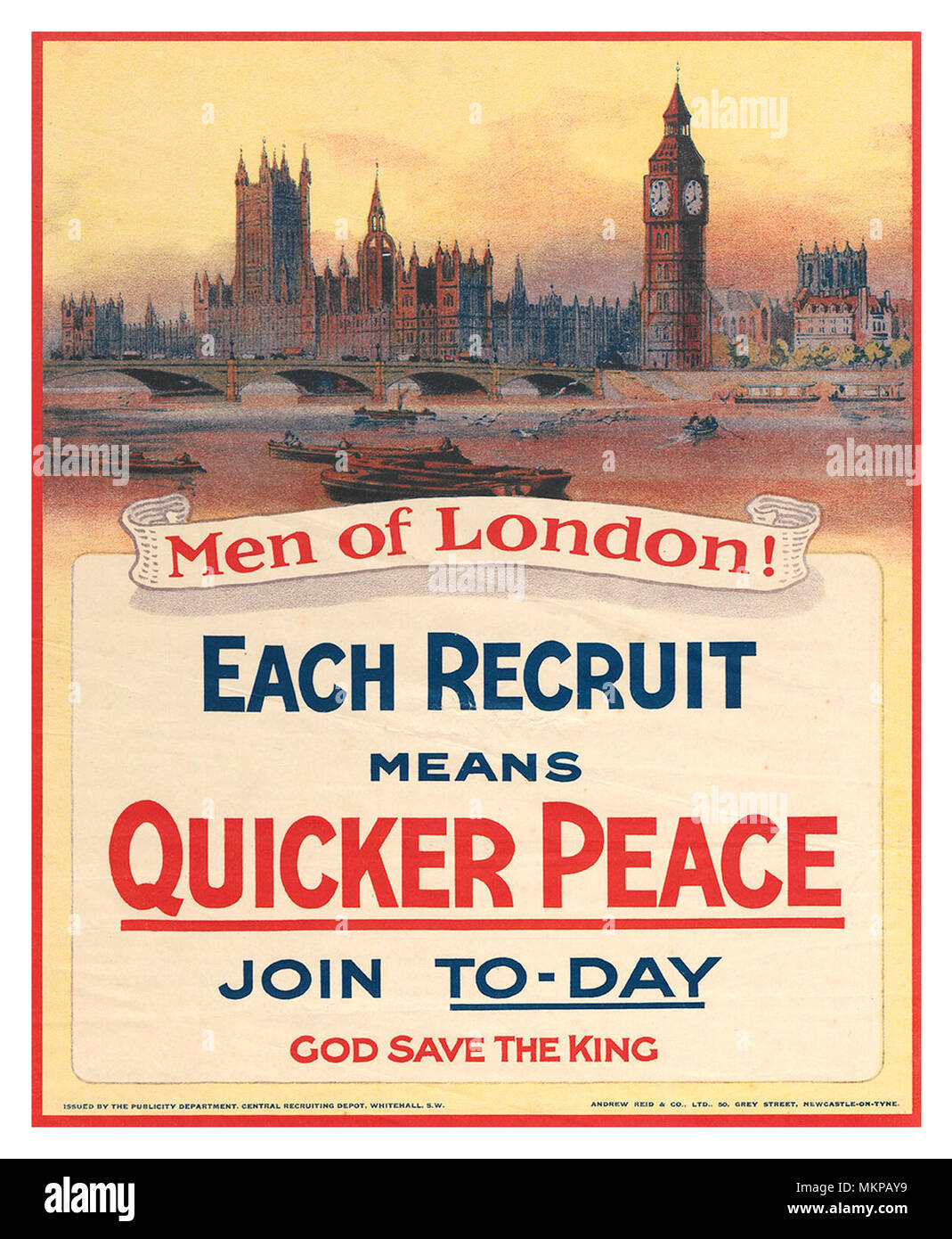 1915 WW1 British UK Recruitment Propaganda Poster 'Men of London! Each Recruit Means Quicker Peace. Join To-Day. God Save The King' Palace of Westminster, Houses Of Parliament London, UK - Stock Image