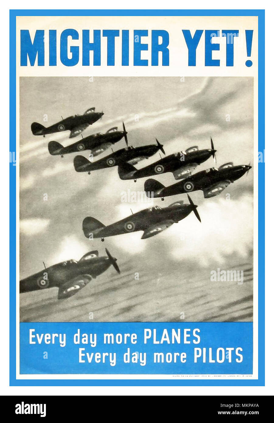 SPITFIRE POSTER 1940's WW2 RAF British Propaganda Poster  'Mightier Yet !' (Title from 'Elgar's LAND OF HOPE AND GLORY)  'Every day more PLANES'  'Every day more PILOTS'  Squadron of Spitfire Aircraft featured flying in formation..The Battle of Britain - Stock Image
