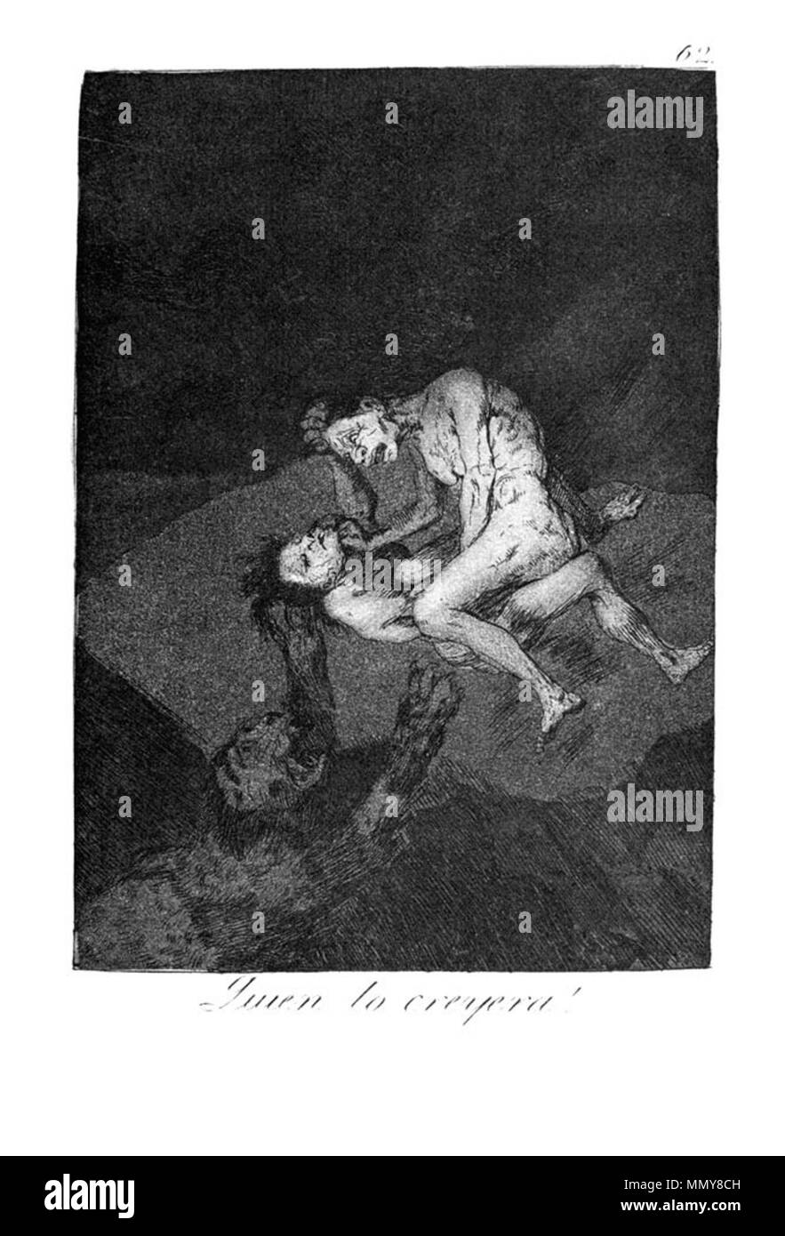 . Los Caprichos is a set of 80 aquatint prints created by Francisco Goya for release in 1799.  . 1799.   Francisco Goya (1746–1828)   Alternative names Francisco Goya Lucientes, Francisco de Goya y Lucientes, Francisco José Goya Lucientes  Description Spanish painter, printmaker, lithographer, engraver and etcher  Date of birth/death 30 March 1746 16 April 1828  Location of birth/death Fuendetodos Bordeaux  Work location Madrid, Zaragoza, Bordeaux  Authority control  : Q5432 VIAF:?54343141 ISNI:?0000 0001 2280 1608 ULAN:?500118936 LCCN:?n79003363 NLA:?36545788 WorldCat Goya - Caprichos (62 - Stock Image