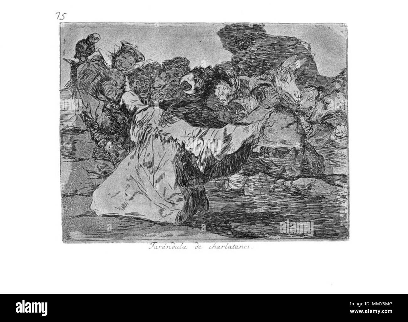 .  Plate 75: Farándula de charlatanes (Troupe of charlatans)  . 1810s.   Francisco Goya (1746–1828)   Alternative names Francisco Goya Lucientes, Francisco de Goya y Lucientes, Francisco José Goya Lucientes  Description Spanish painter, printmaker, lithographer, engraver and etcher  Date of birth/death 30 March 1746 16 April 1828  Location of birth/death Fuendetodos Bordeaux  Work location Madrid, Zaragoza, Bordeaux  Authority control  : Q5432 VIAF:?54343141 ISNI:?0000 0001 2280 1608 ULAN:?500118936 LCCN:?n79003363 NLA:?36545788 WorldCat Goya-Guerra (75) - Stock Image