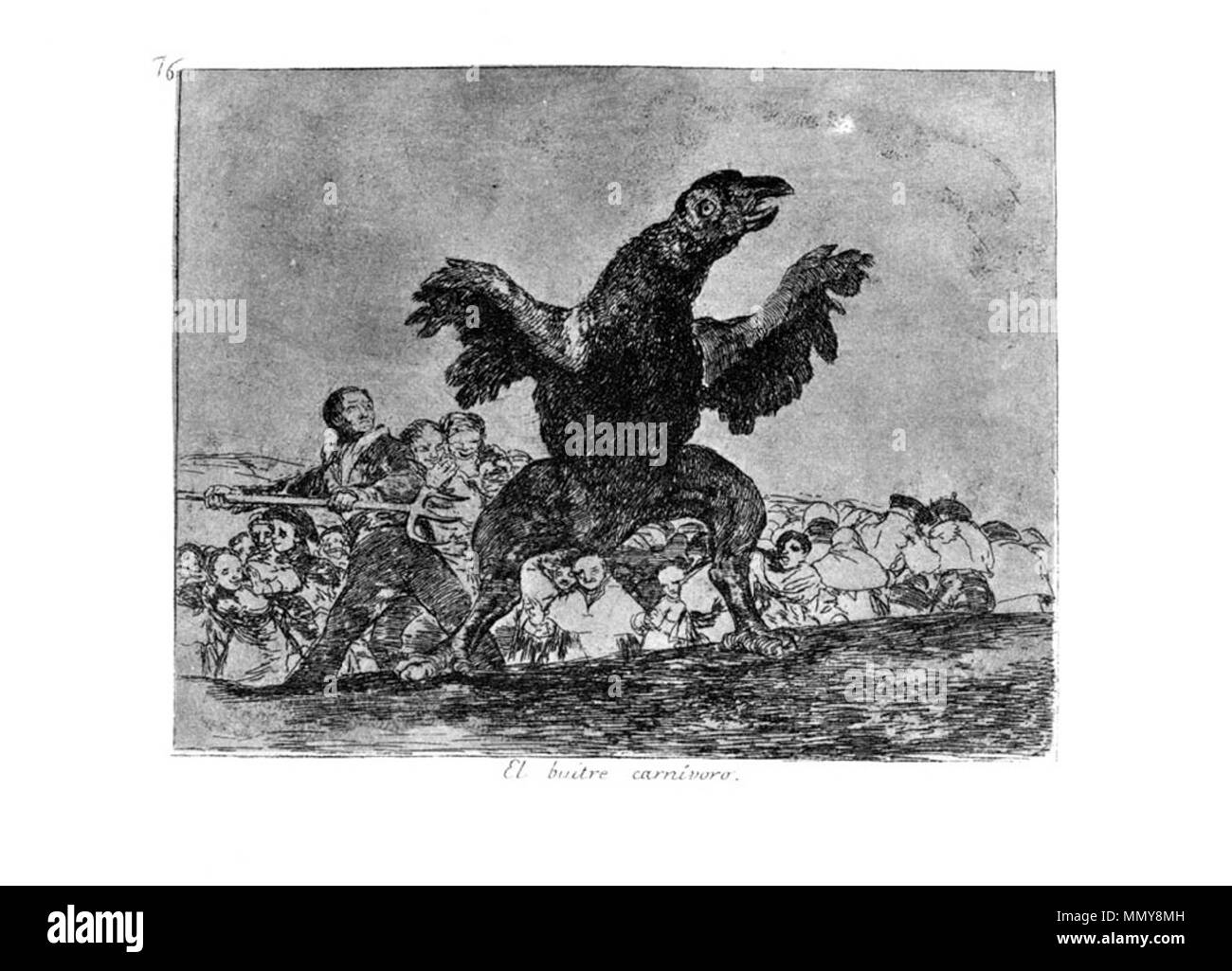 .  Plate 76: El buitre carnivoro (The carnivorous vulture)  . 1810s.   Francisco Goya (1746–1828)   Alternative names Francisco Goya Lucientes, Francisco de Goya y Lucientes, Francisco José Goya Lucientes  Description Spanish painter, printmaker, lithographer, engraver and etcher  Date of birth/death 30 March 1746 16 April 1828  Location of birth/death Fuendetodos Bordeaux  Work location Madrid, Zaragoza, Bordeaux  Authority control  : Q5432 VIAF:?54343141 ISNI:?0000 0001 2280 1608 ULAN:?500118936 LCCN:?n79003363 NLA:?36545788 WorldCat Goya-Guerra (76) - Stock Image