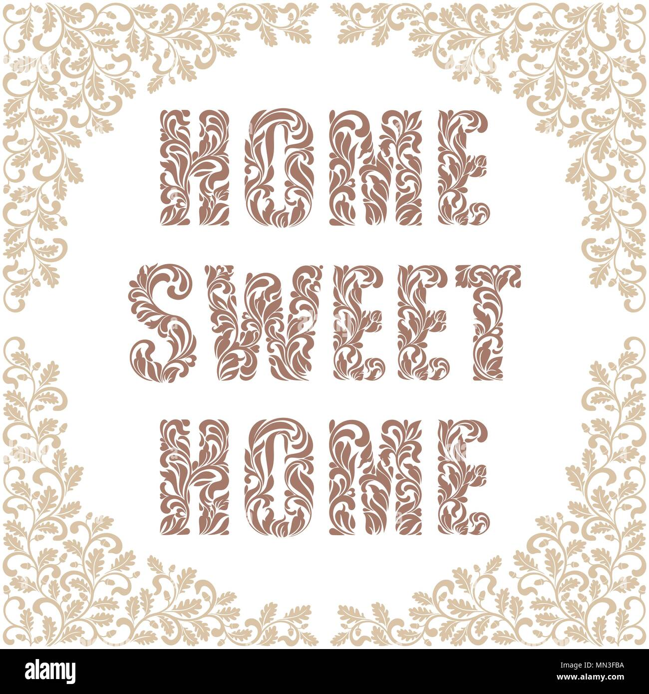 Home, sweet home. Decorative Font made in swirls and floral elements. Frame decorated twisted branches with oak leaves and acorns. Vintage style - Stock Vector