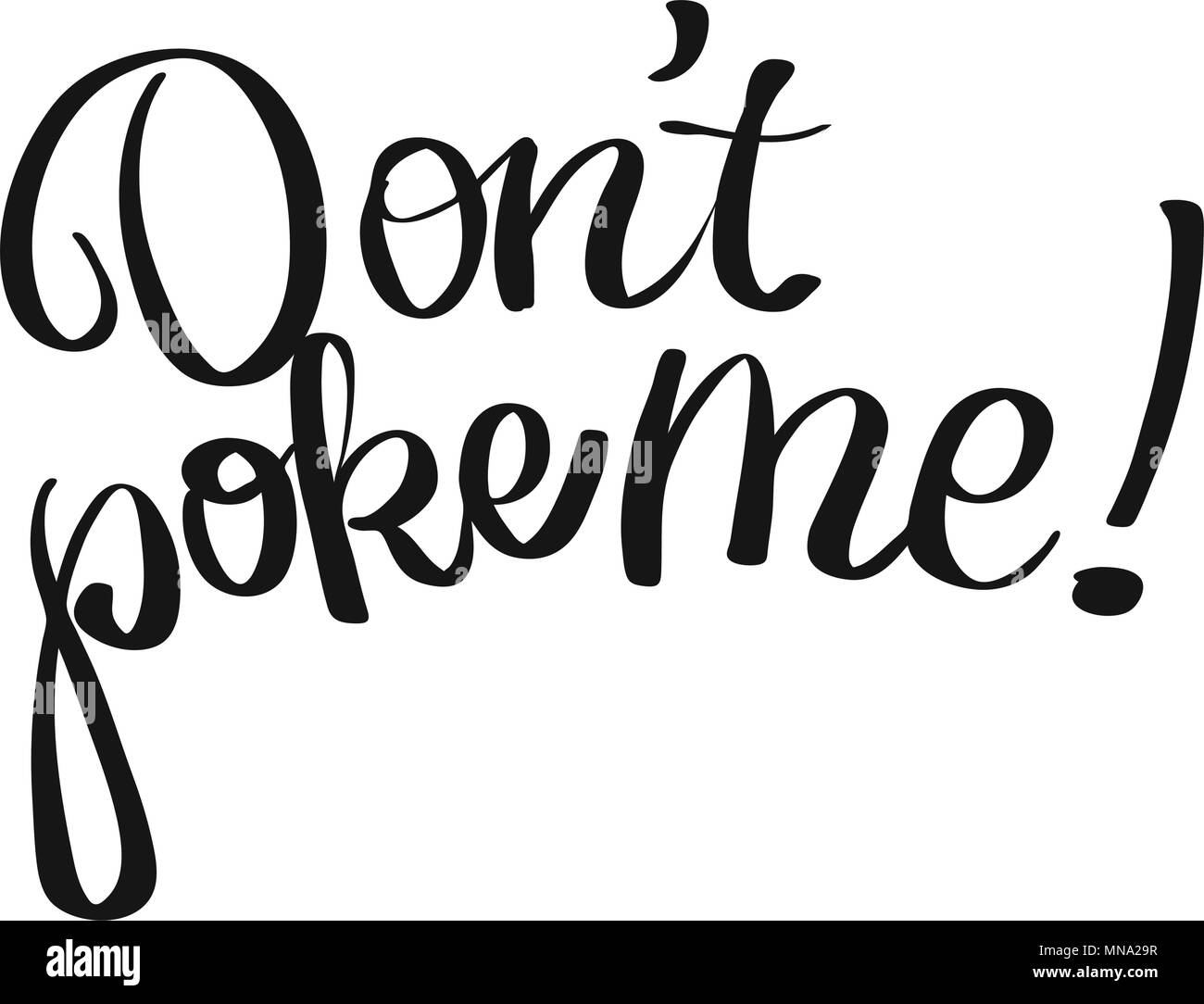 Don't poke me lettering quote, Hand drawn Vector Calligraphy Greeting Card Concept - Stock Vector