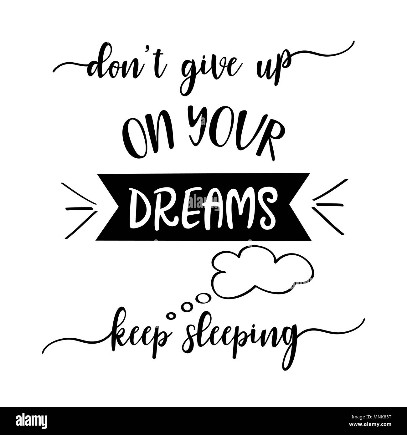 Funny Quote Dont Give Up On Your Dreams Keep Sleeping Stock