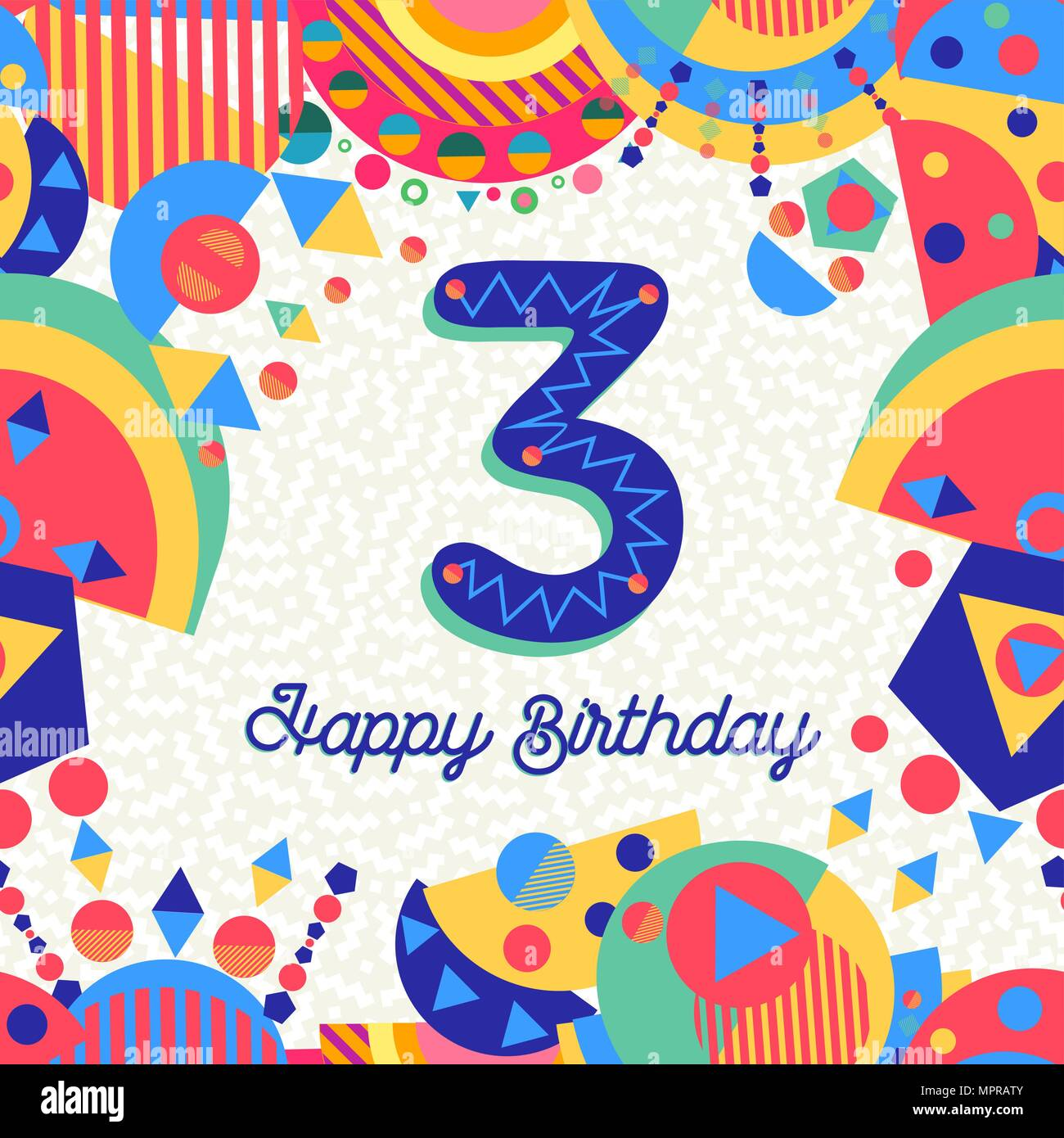 Happy Birthday Three 3 Year Fun Design With Number Text Label And Colorful Decoration Ideal For Party Invitation Or Greeting Card Eps10 Vector Stock Vector Image Art Alamy