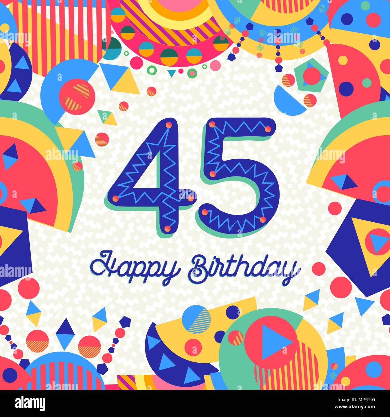 Happy Birthday Forty Five 45 Year Fun Design With Number