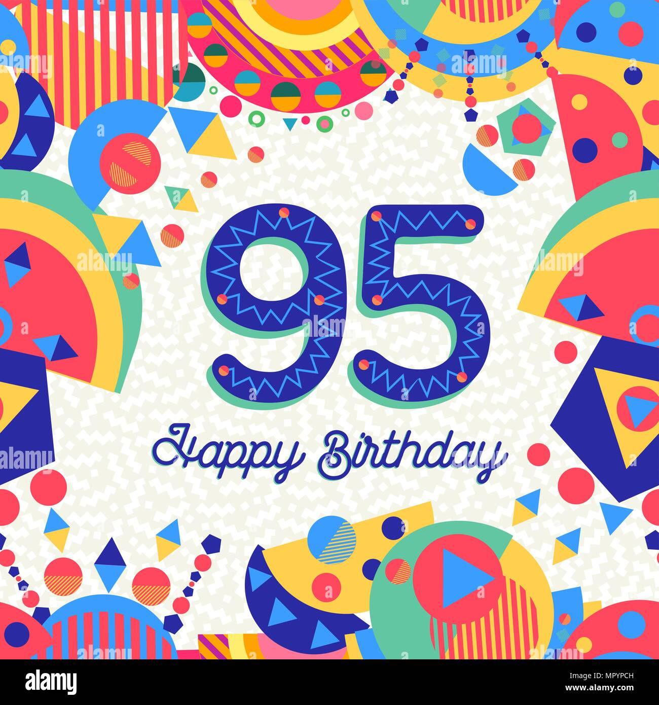 Happy Birthday 95 Ninety Five Year Fun Design With Number Text Label And Colorful Decoration Ideal For Party Invitation Or Greeting Card EPS10 Vect