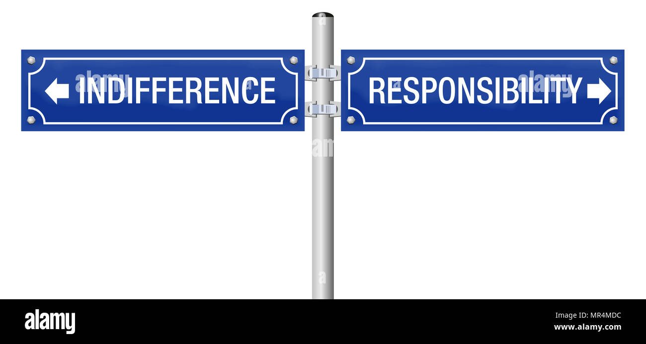Indifference or responsibility. Street sign to decide for ignorance and doubt or for moral, duty, integrity, trust, obligation, ethics. - Stock Image