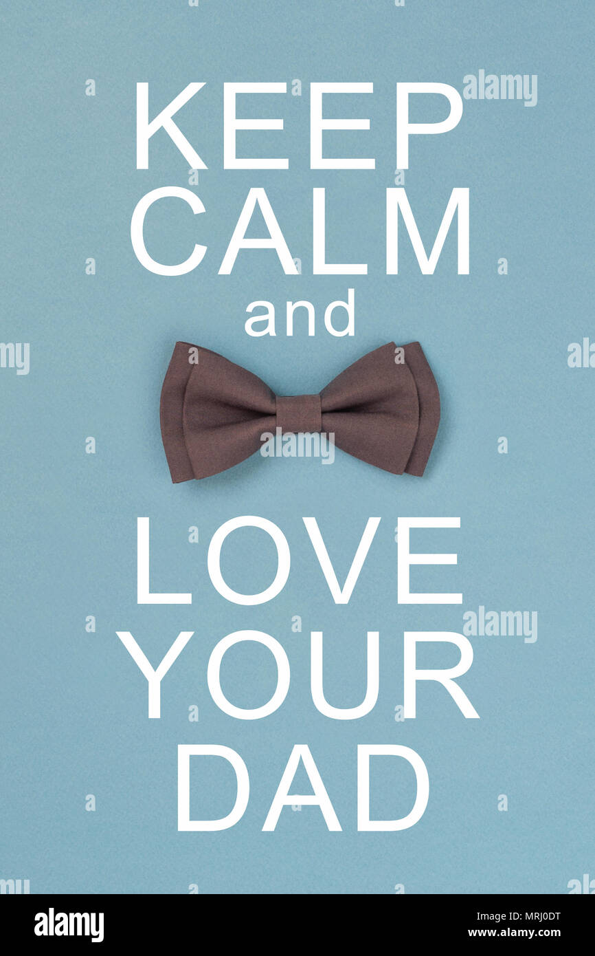 Keep calm and love your dad. Card with text and grey bow tie. Concept for father's day greeting. - Stock Image