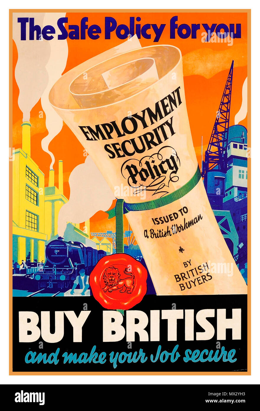 1930's vintage advertising poster: The safe policy for you to Buy British and make your job secure. The Buy British Campaign of 1931 was the National Government's attempt to tackle a balance of payments crisis without resorting to tariff protection. The operation was directed by Empire Marketing Board and used publicity techniques to deliver its message on the benefits to be brought to the balance of trade, the value of sterling, the value of employment and commercial relations with the Empire. Although technically efficient, the campaign nevertheless had only a limited and temporary impact. - Stock Image