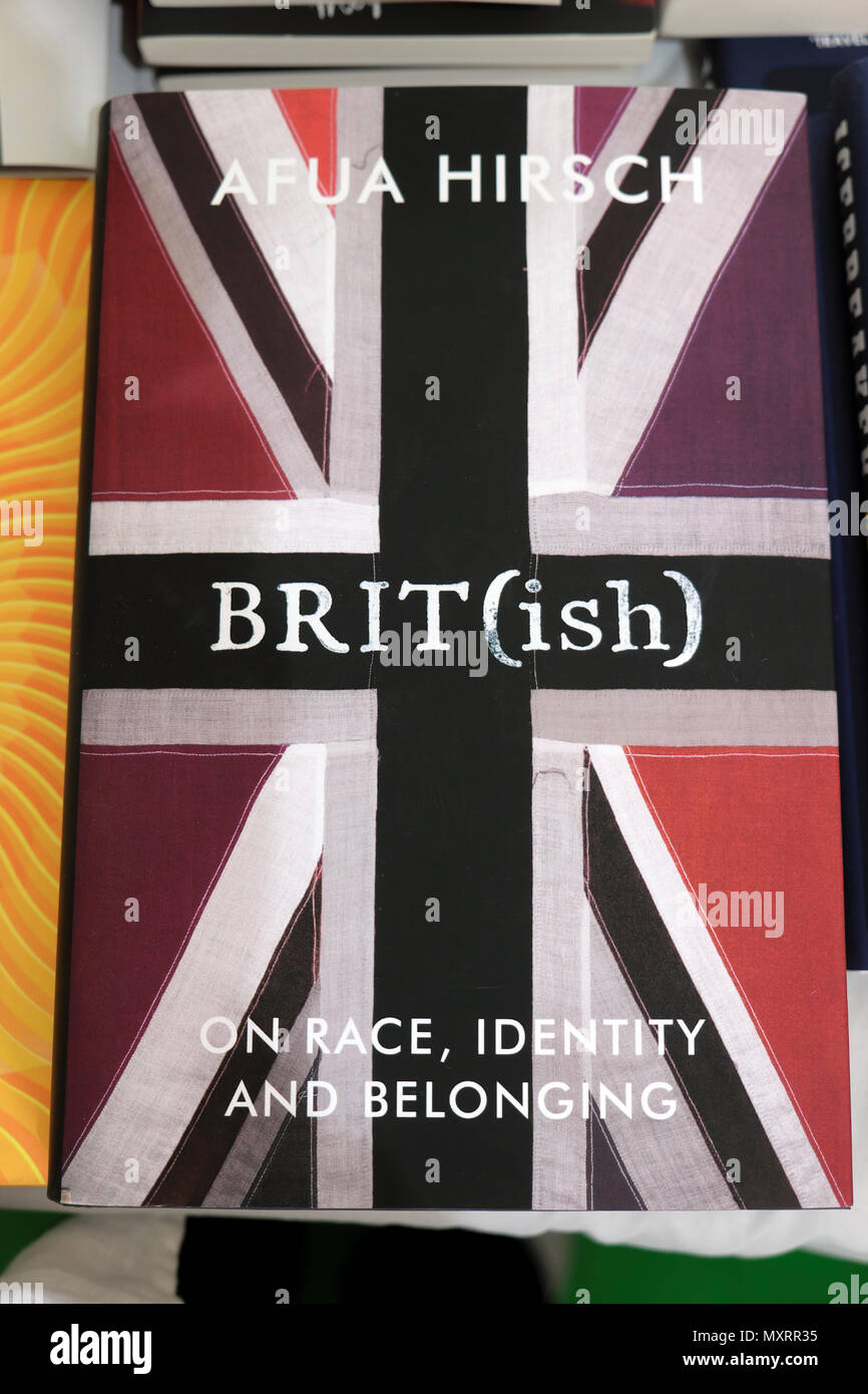Book cover of  'Brit(ish): On Race, Identity and Belonging' by Afua Hirsch books at the Hay Festival 2018 bookstore in Hay-on-Wye UK   KATHY DEWITT - Stock Image