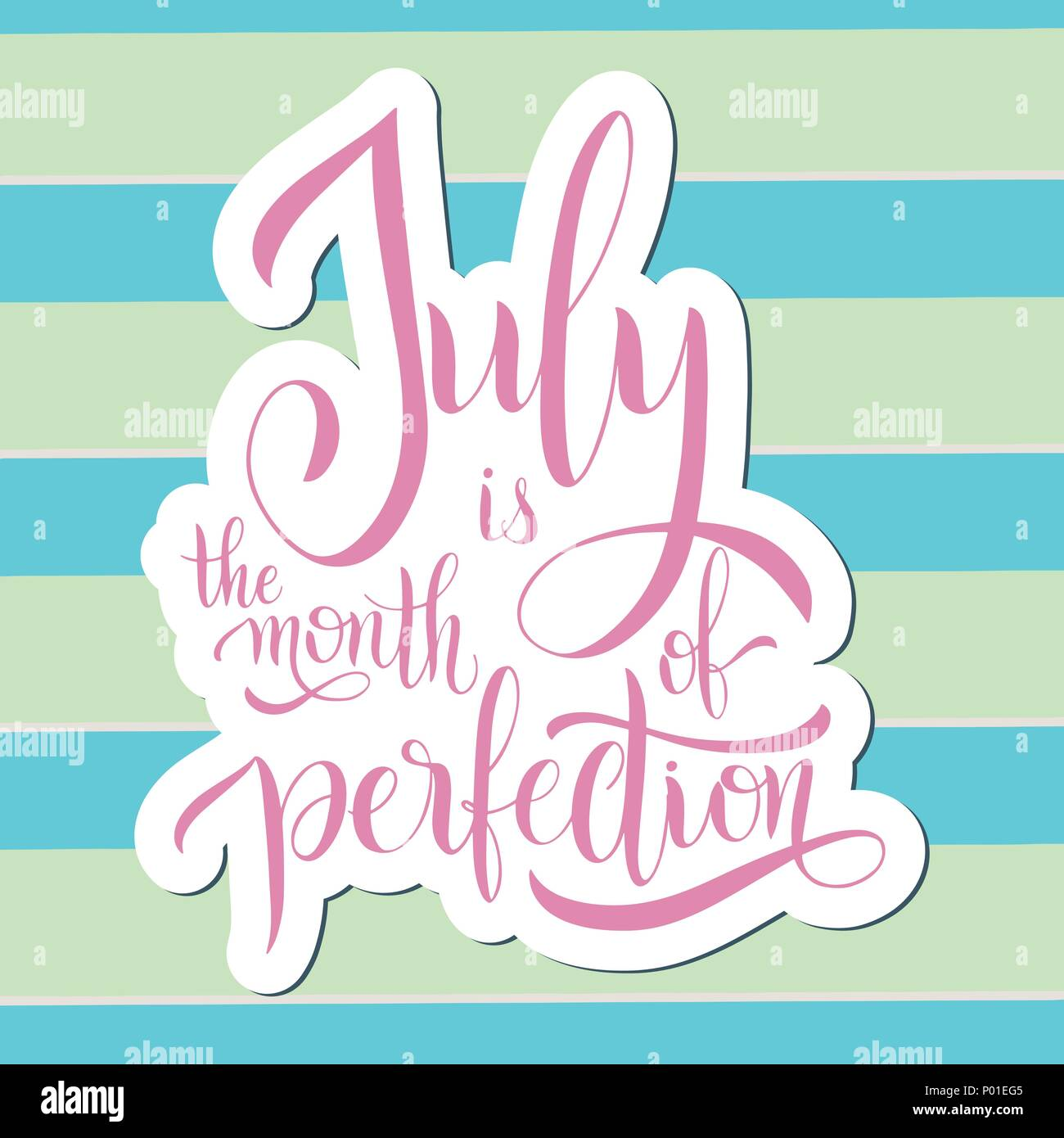 July Is The Month Of Perfection Hello July Lettering Elements For