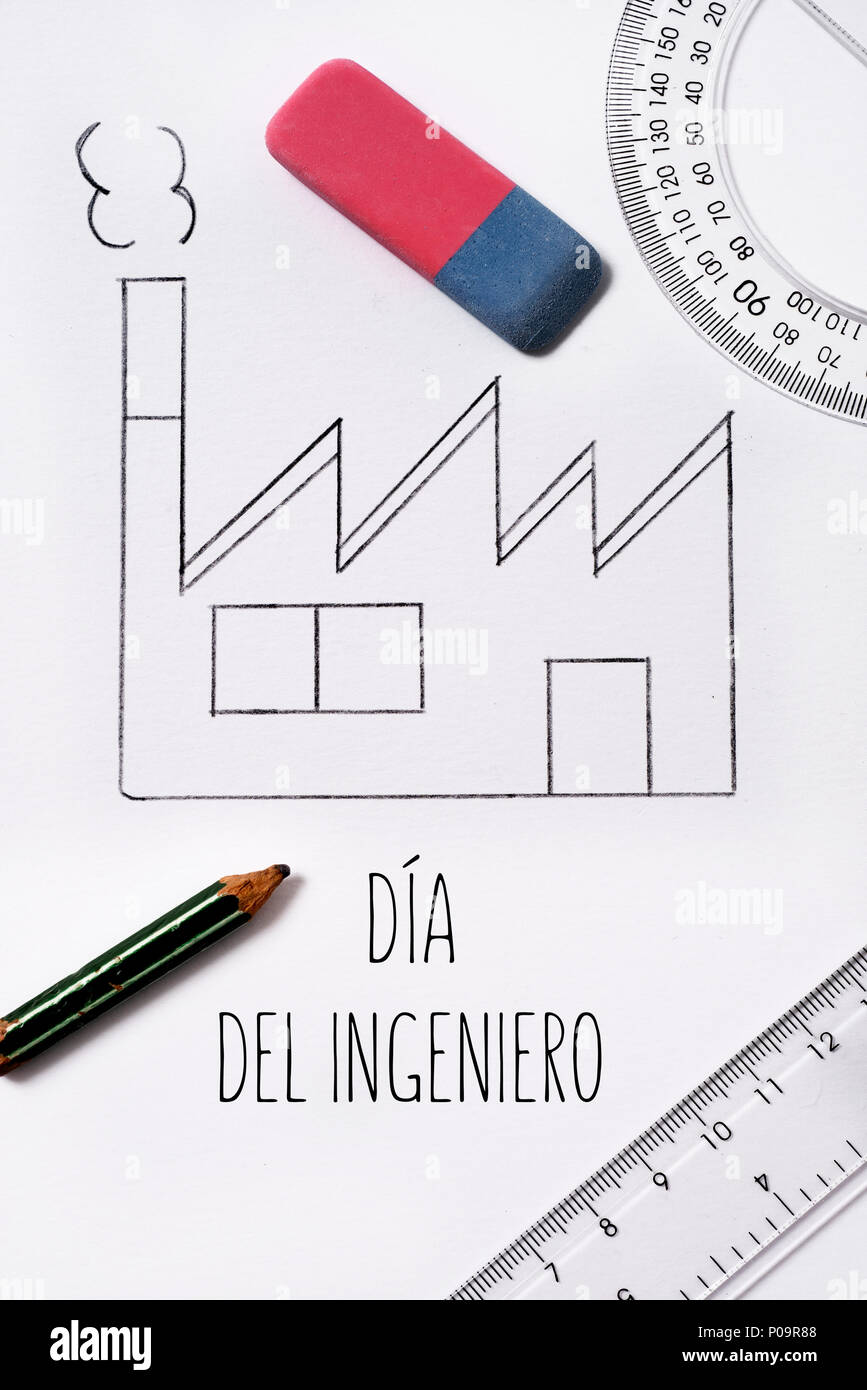 High angle shot of a simple sketch of a factory drawn by myself an eraser a ruler a protractor a pencil and the text text dia del ingeniero en