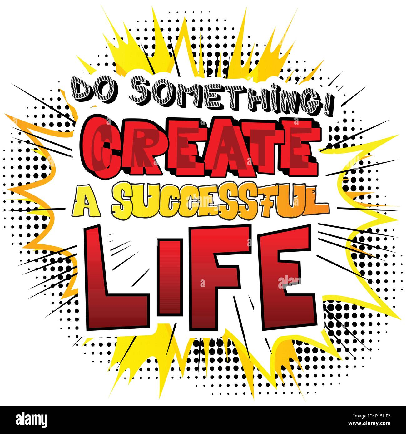 Do something! Create a Successful Life. Vector illustrated comic book style design. Inspirational, motivational quote. - Stock Vector