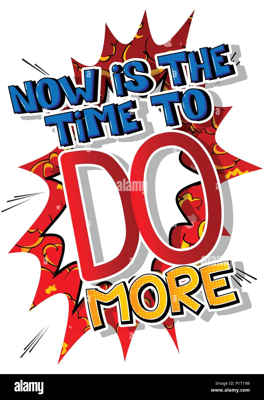 Now is the time to do more. Vector illustrated comic book style design. Inspirational, motivational quote. - Stock Image