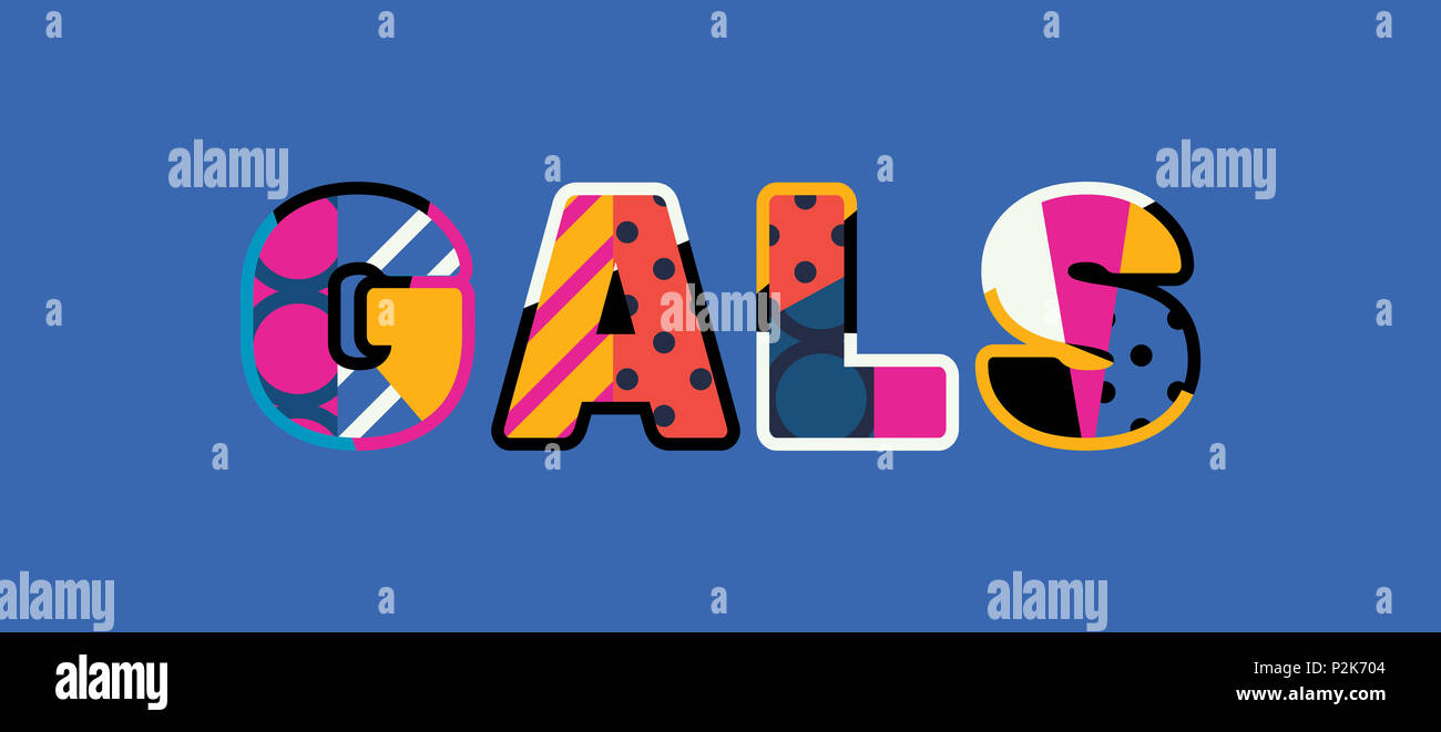 b6ac69be85e The word GALS concept written in colorful abstract typography Stock ...