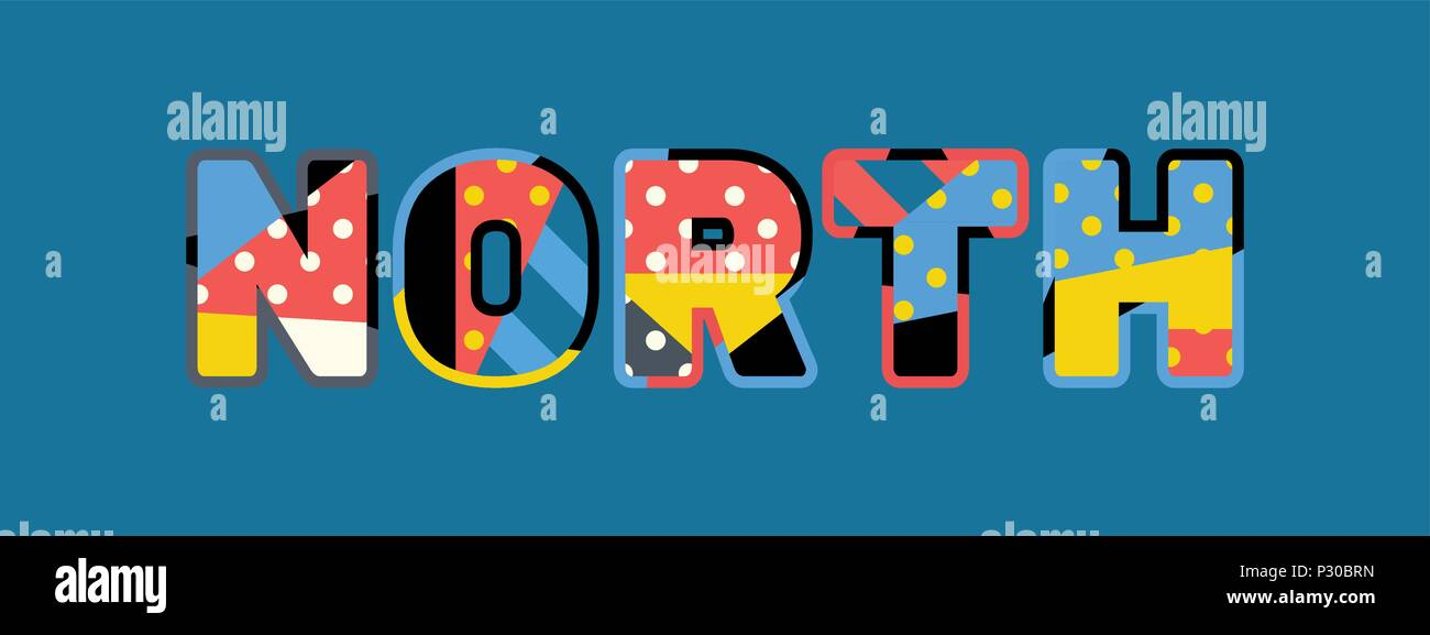 The word NORTH concept written in colorful abstract typography. Vector EPS 10 available. - Stock Vector