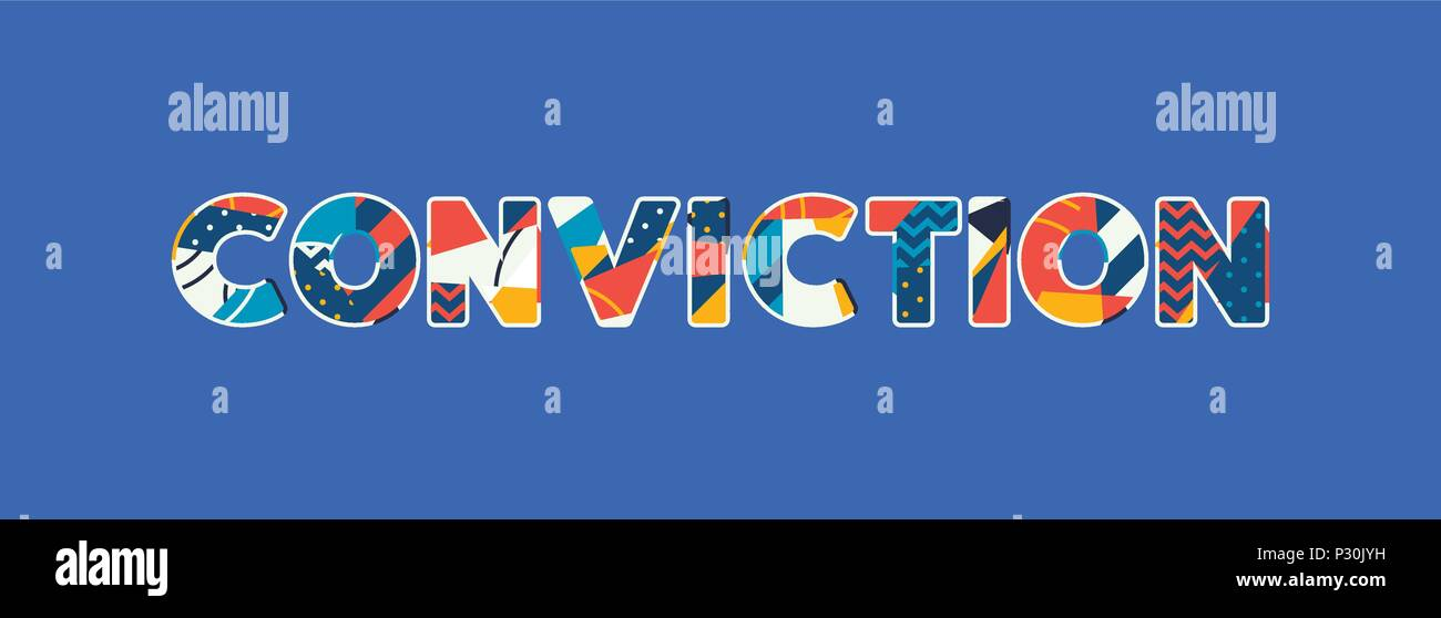 The word CONVICTION concept written in colorful abstract typography. Vector EPS 10 available. - Stock Vector