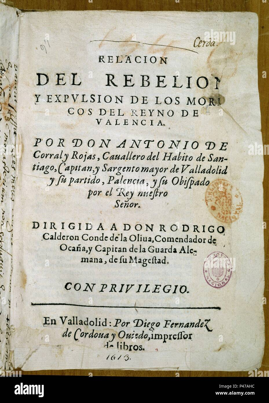 RELACION DE REBELION Y EXPULSION DE LOS MORISCOS DEL REINO VALENCIA-VALLADOLID 1613. Author: CORRAL A. Location: BIBLIOTECA NACIONAL-COLECCION, MADRID. Stock Photo