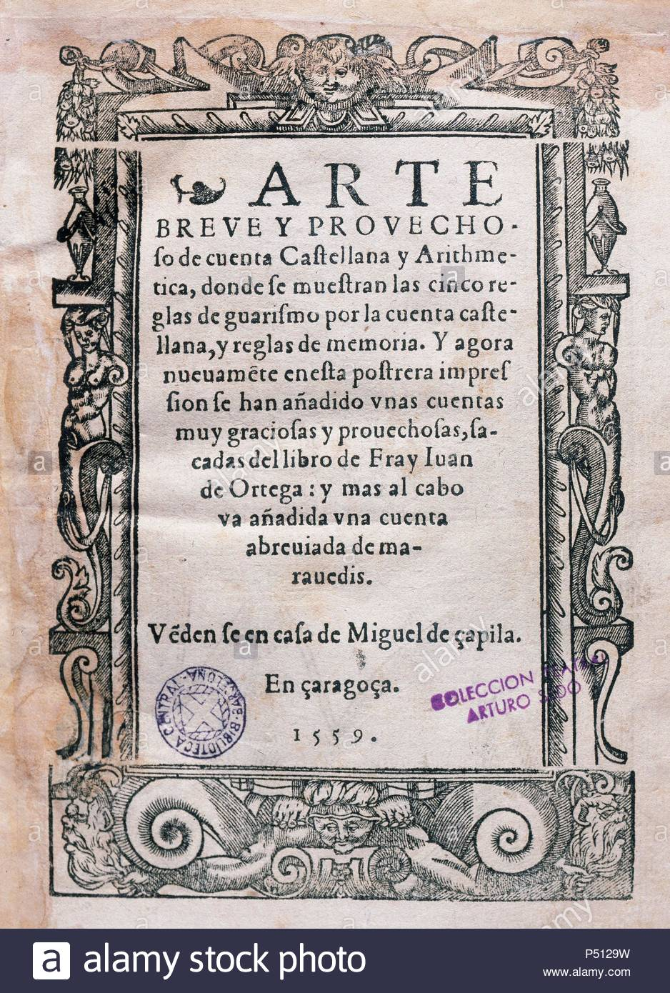 Juan de Ortega (1480-1568). Spanish religious and mathematician. Arte Breve y Provechosa de Cuenta Castellana y Aritmetica. Title page. 1559. Zaragoza. Spain. - Stock Image