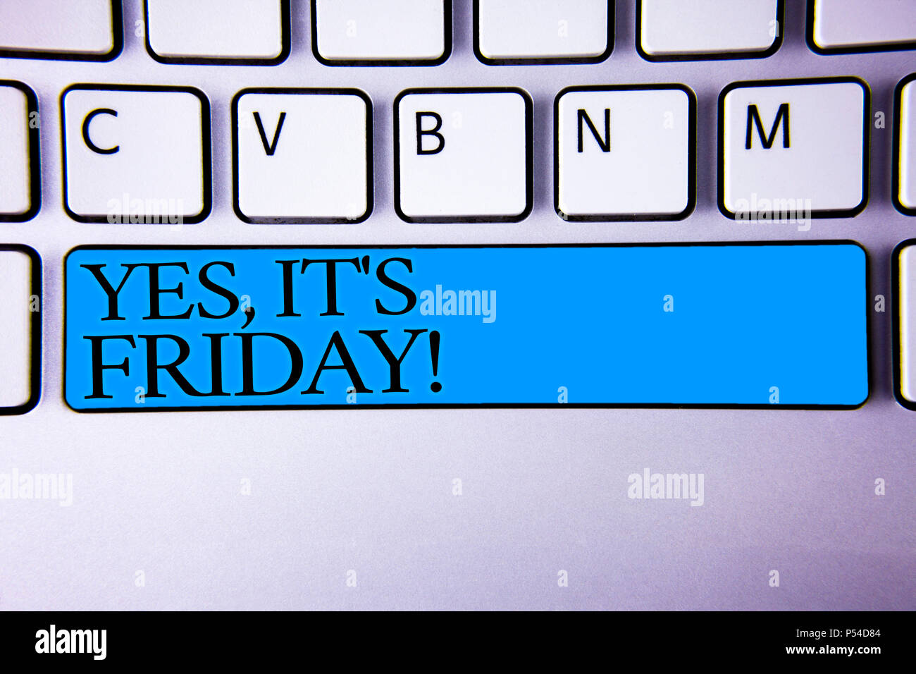 Handwriting text Yes, It'S Friday Motivational Call. Concept meaning having weekend Taking rest break Alphabetic buttons blue spacebar elementary part - Stock Image