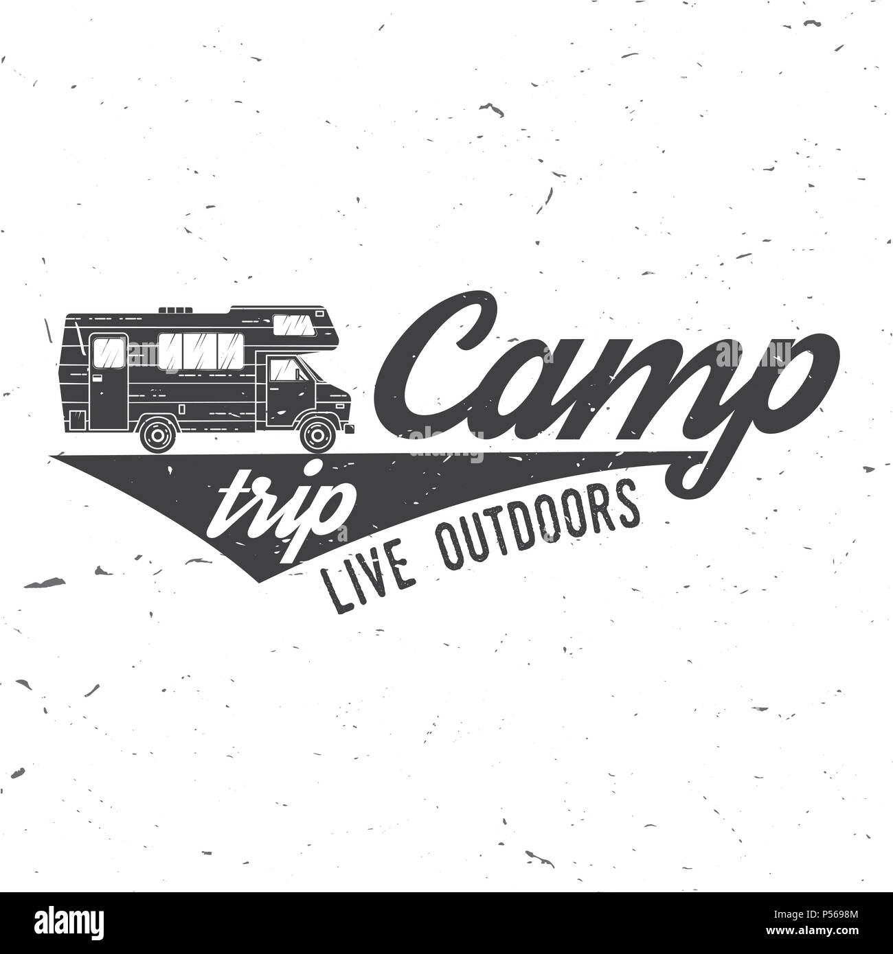 Camp Trip Live Outdoors Vector Illustration Concept For Shirt Or Logo Print Stamp Tee Vintage Typography Design With Camper Van Silhouette