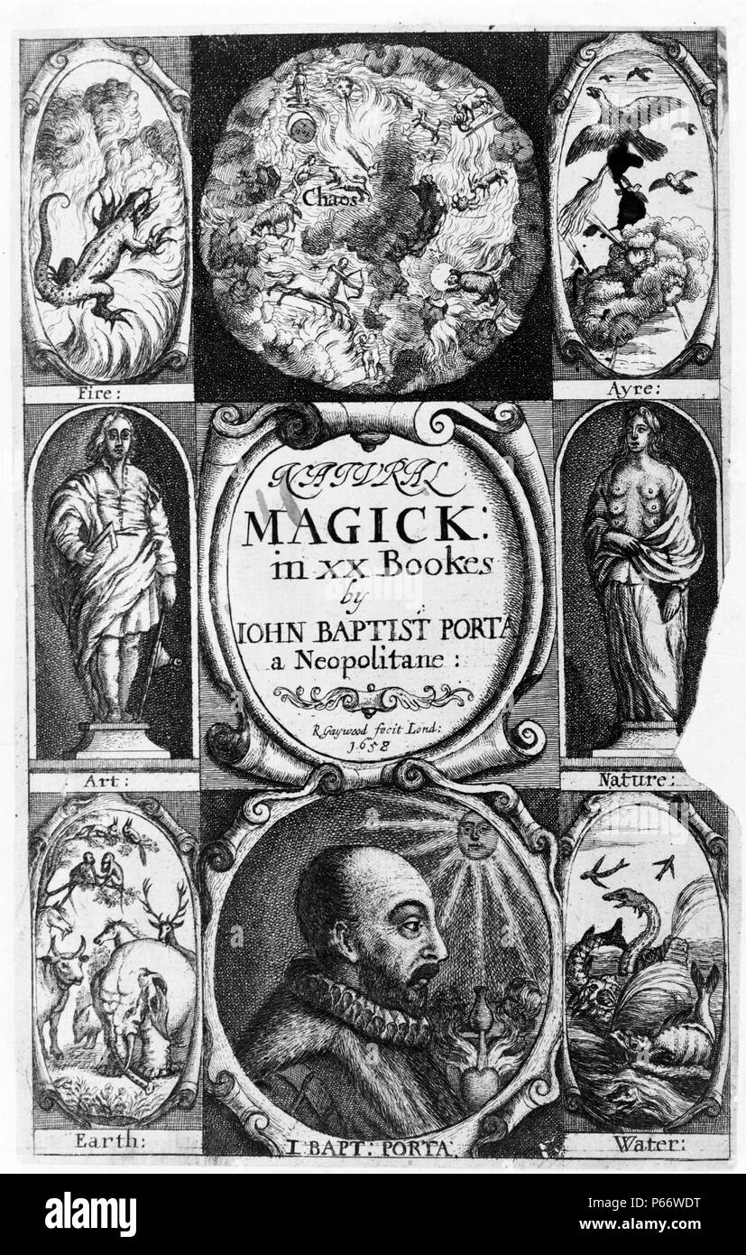 Title page and frontispiece to 'Natural magick(wherein are set forth all the riches and delights of the natural sciences' with portrait of the author and other scenes) by Giambattista della Porta 1535?-1615. Published: 1658. - Stock Image