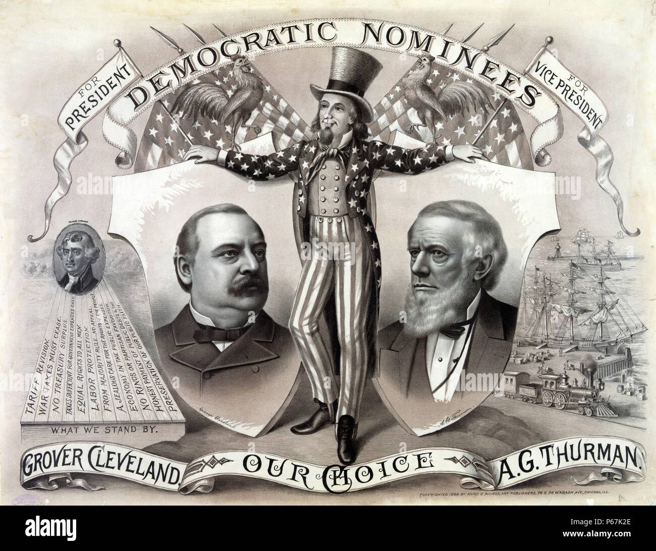 Our choice, Grover Cleveland, A.G. Thurman. Democratic nominees, for president [and] for vice president' Uncle Sam standing with large shields on which are portraits of Grover Cleveland and Allen G. Thurman. Includes Democratic party platform, a cameo portrait of Thomas Jefferson, a dock scene with ship and railroad, and roosters--a symbol of the Democratic party before the donkey. - Stock Image