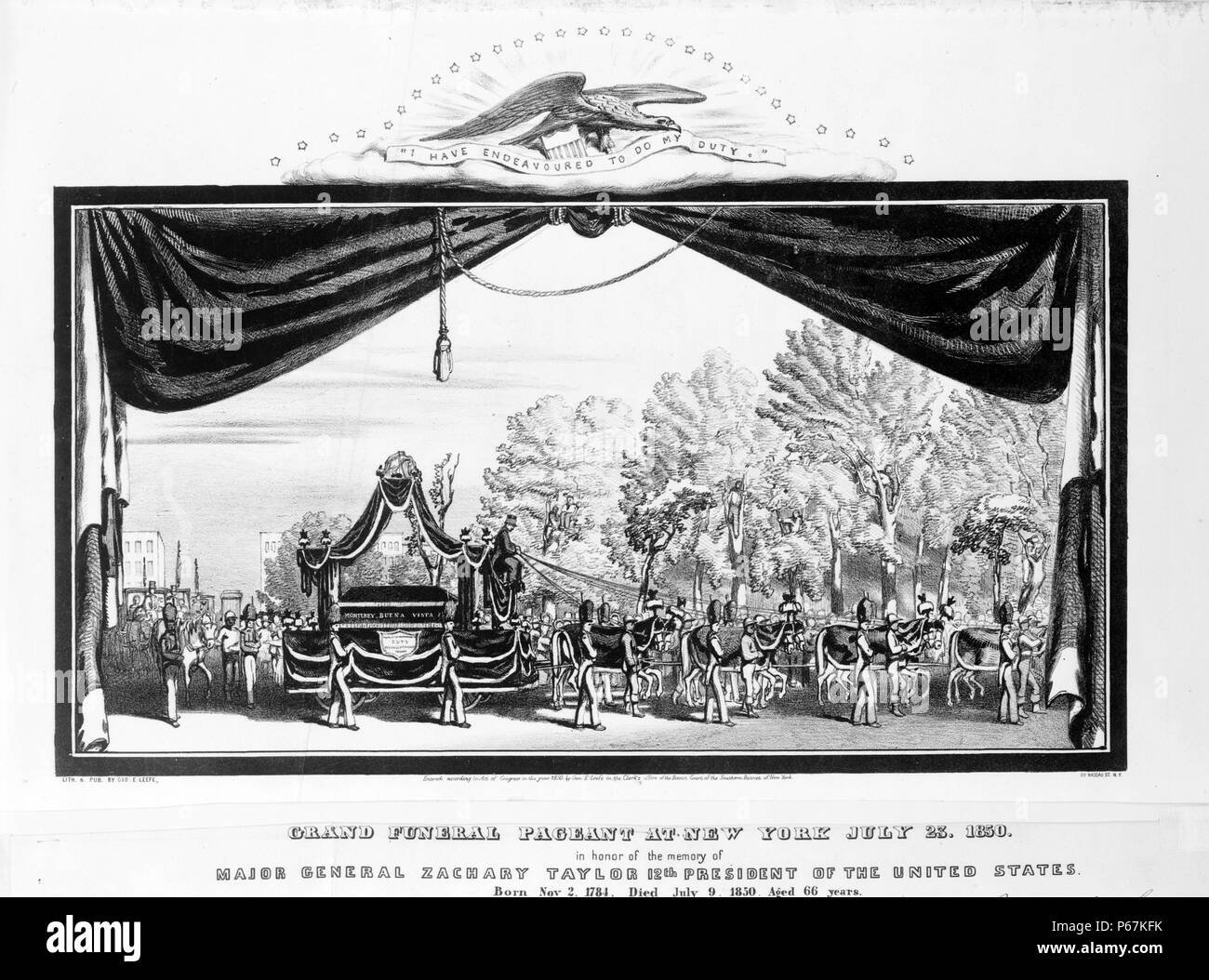 "Grand funeral pageant at New York July 23, 1850, in honour of the memory of Major General Zachary Taylor 12th president of the United States' Funeral procession for Zachary Taylor, with coffin on elaborately decorated wagon, seen through curtains, perhaps on a stage; eagle above bears banner, ""I have endeavoured to do my duty."" Stock Photo"