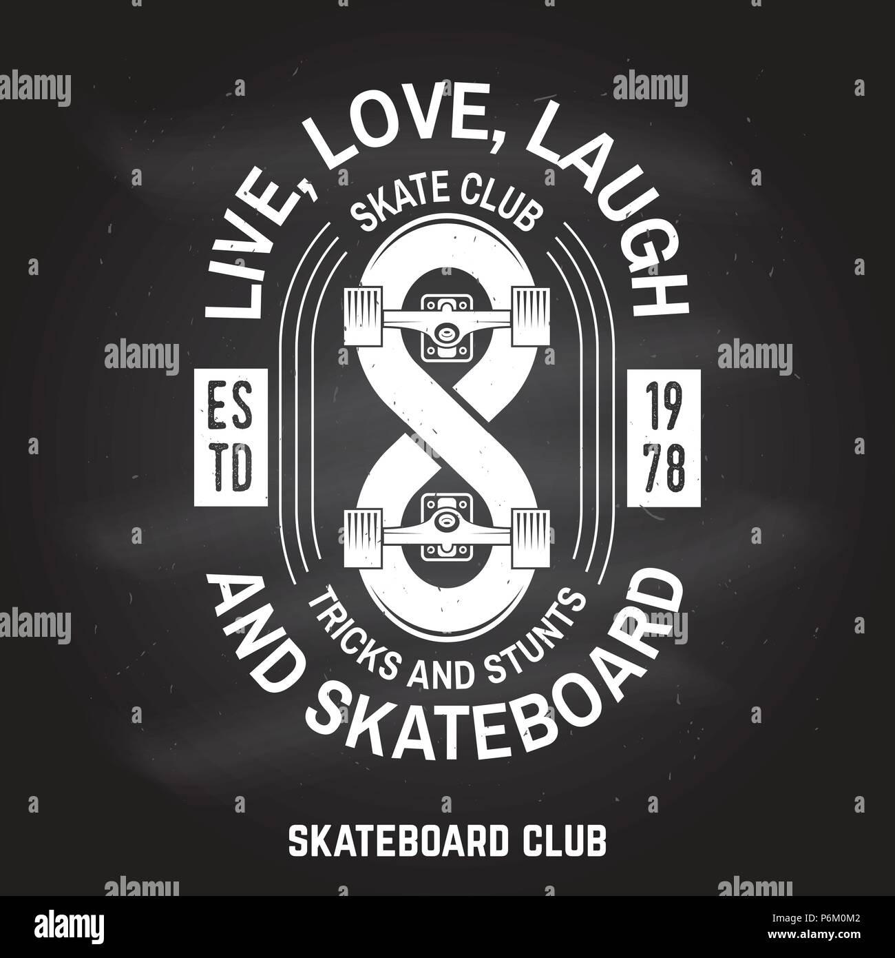 Skateboard club sign on the chalkboard. Vector illustration. Extreme sport. For skate club emblems, signs and t-shirt design. Retro typography design with infinity sign and text-Llive, love, laugh and skateboard - Stock Vector