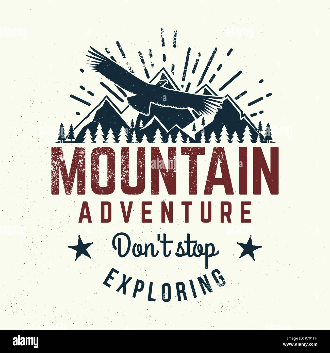 Don't stop exploring. Mountains related typographic quote. Vector illustration. Concept for shirt or logo, print, stamp. - Stock Vector