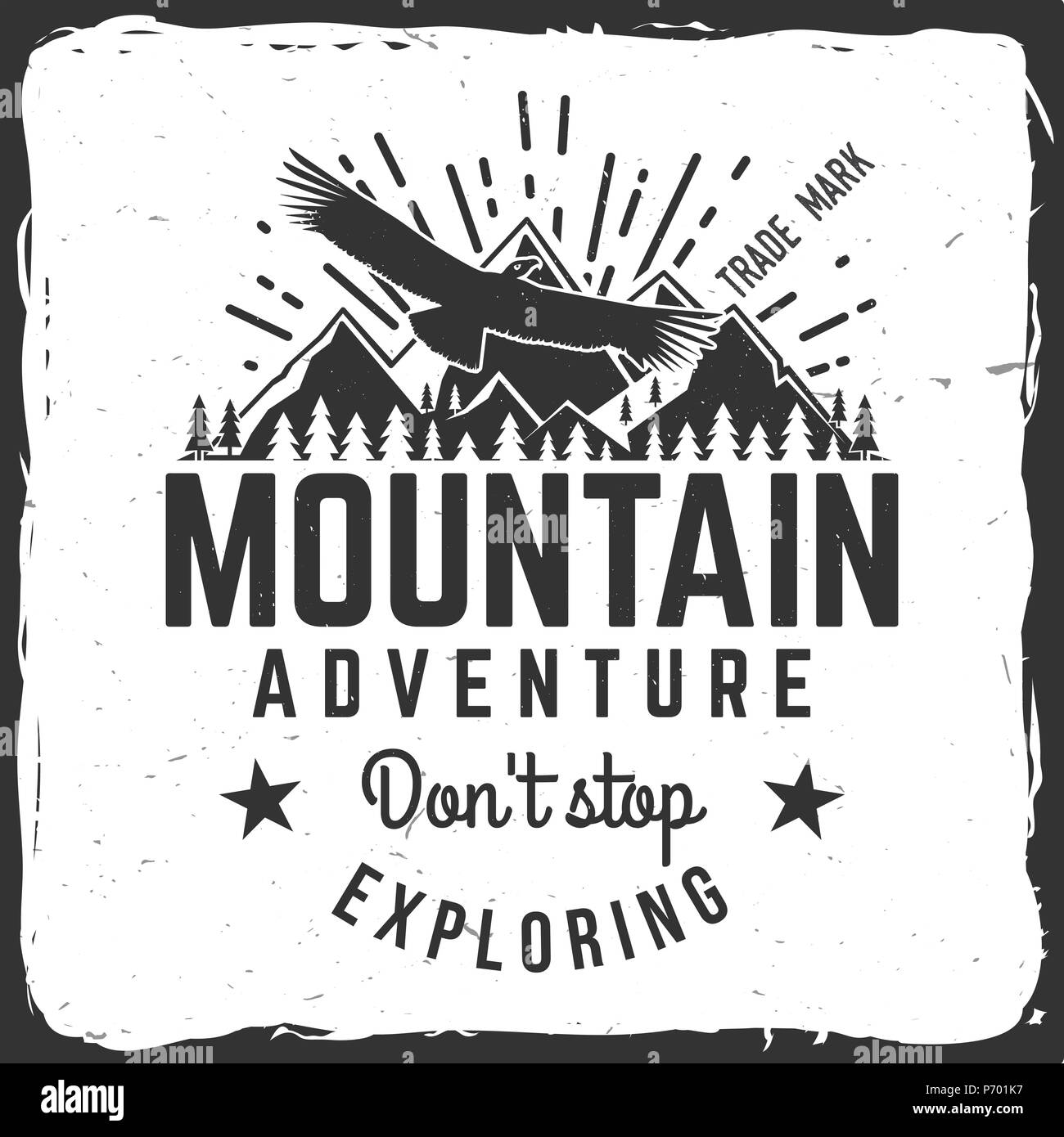 Don t stop exploring. Mountains related typographic quote. Vector illustration. Concept for shirt or logo, print, stamp. - Stock Vector